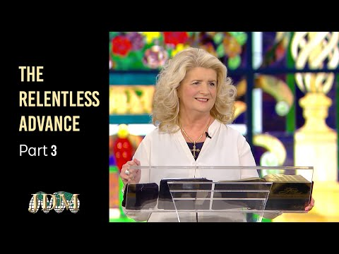 The Relentless Advance, Part 3  Cathy Duplantis