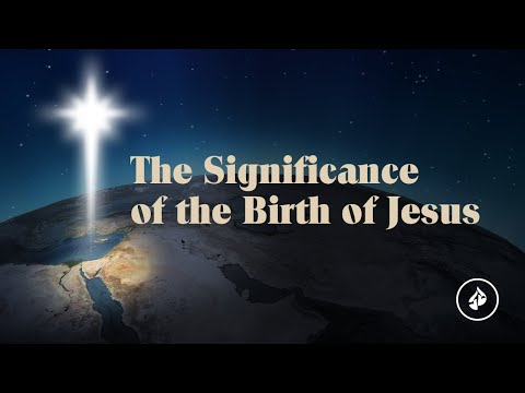 The Significance of the Birth of Jesus  Dr. Charles Stanley