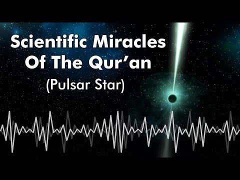 Scientific Miracles Of The Qur'an-5 (Pulsar Star) - Mind-Boggling Fact!