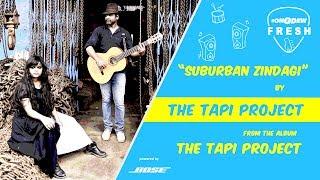 Suburban Zindagi - The Tapi Project| Latest Music  - songdew , Folk