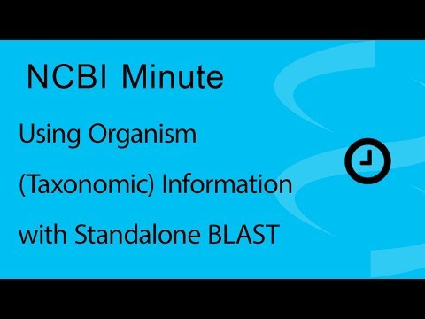 VIDEO: NCBI Minute: Using organism (taxonomic) information with standalone BLAST