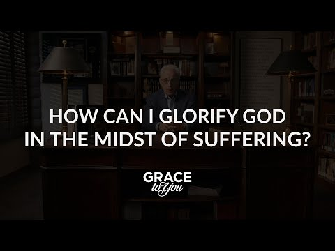 How can I glorify God in the midst of suffering?