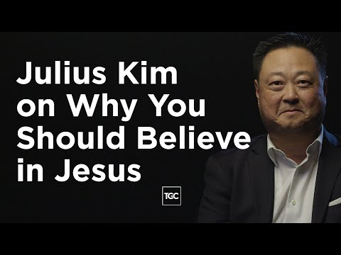 Julius Kim on Why You Should Believe in Jesus