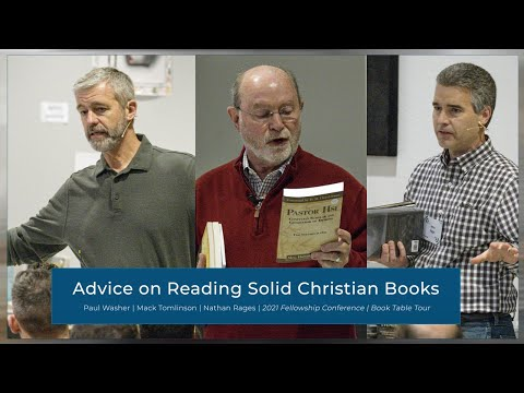 Advice on Reading Solid Christian Books - Paul Washer & Nathan Rages