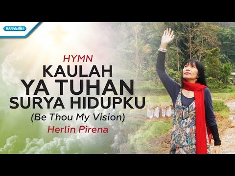 Kaulah Ya Tuhan Surya Hidupku (Be Thou My Vision) - Hymn - Herlin Pirena (wtih lyric)