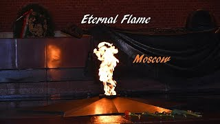 Eternal Flame in Moscow Red Square Kremlin Moscow Vacation travel guide Moscow Best place