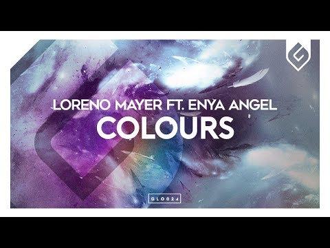 Loreno Mayer ft. Enya Angel - Colours - UCAHlZTSgcwNNpf8LV3E6kDQ