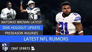 NFL Rumors: Antonio Brown Update, Ezekiel Elliott Latest, Trade Buzz & Preseason Injury Report