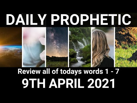 Daily Prophetic 9 April 2021 All Words