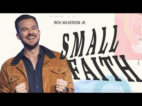 Small Faith  Rich Wilkerson Jr.