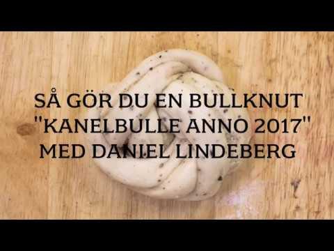 Så gör du en bullknut Kanelbulle anno 2017 med bagaren Daniel Lindeberg