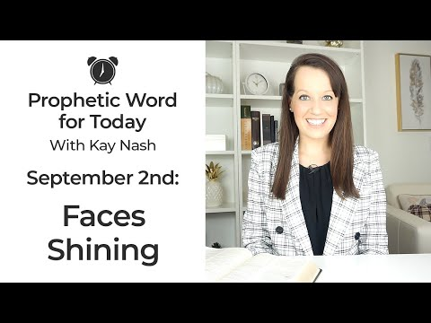 Prophetic Word: Faces Shining (September 2nd)
