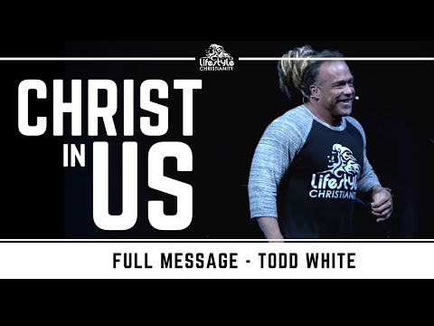Todd White - Christ In Us ( Recorded 2019 )