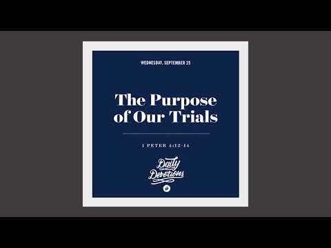 The Purpose of Our Trials - Daily Devotion