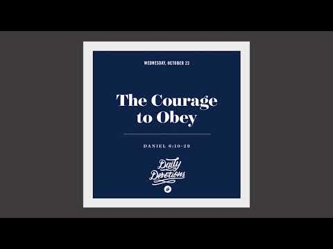 The Courage to Obey - Daily Devotion