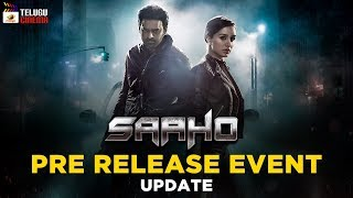 Saaho Movie PRE RELEASE EVENT update | Prabhas | Shraddha Kapoor | Sujeeth | #Saaho | Telugu Cinema