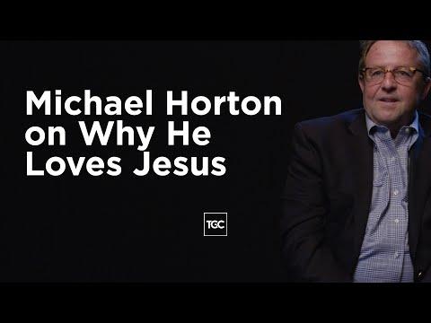 Michael Horton on Why He Loves Jesus