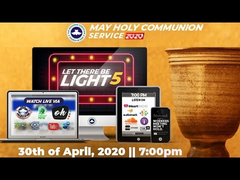 RCCG MAY 2020 HOLY COMMUNION SERVICE - LET THERE BE LIGHT 5
