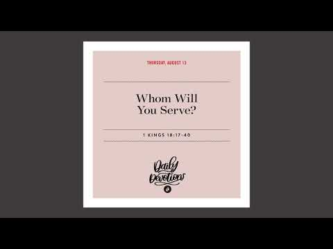 Whom Will You Serve?  Daily Devotional