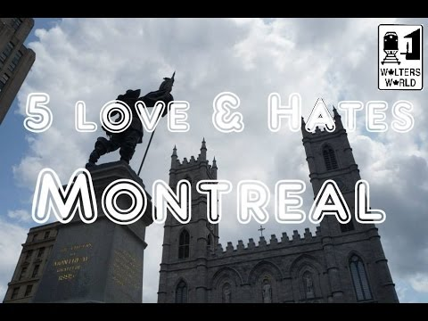 Visit Montreal - 5 Things You Will Love & Hate about Montreal, Canada