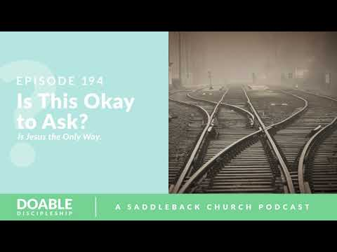 Episode 194: Is This Okay To ask? Part 6, Is Jesus The Only Way.
