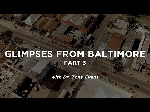 Glimpses From Baltimore, Part 3 - Tony Evans