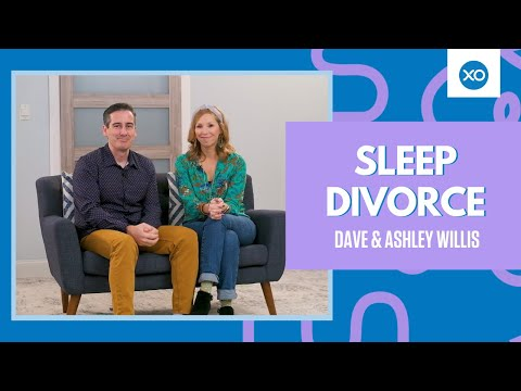 Sleep Divorce  @Dave and Ashley Willis