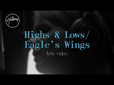 Highs & Lows / Eagle's Wings (Official Lyric Video) - Hillsong Worship