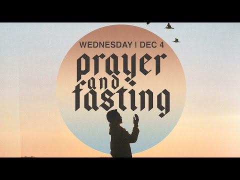 Live Prayer & Fasting  Day Three  6AM