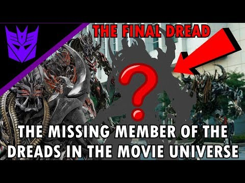 The missing member of the Dreads in the Transformers moviesEXPLAINED)- Transformers the last knight