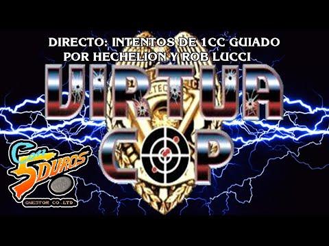 DIRECTO: VIRTUA COP, INTENTOS DE 1CC (GUIADO POR HECHELION Y ROB LUCCI)