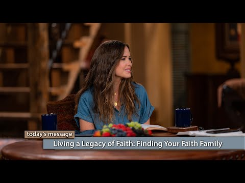 Living a Legacy of Faith: Finding Your Faith Family