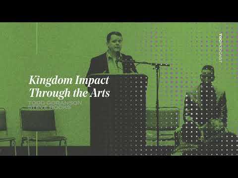 Todd Goranson & Steve Rooks  Kingdom Impact Through the Arts  TGC Podcast