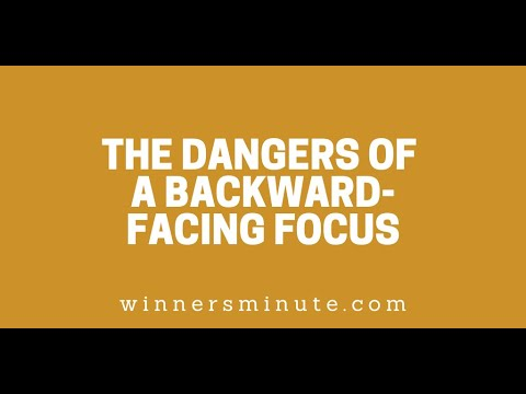 The Dangers of a Backward-Facing Focus // The Winner's Minute With Mac Hammond