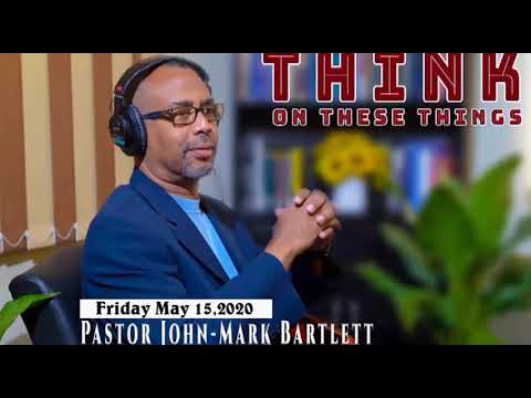 Think on These Things - May 15, 2020