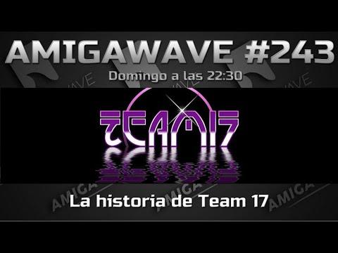 AmigaWave #243. La historia de Team 17 por Balrog.