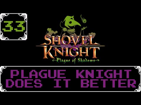 Plague Knight Does It Better   Shovel Knight: Treasure Trove Let s Play [Part 33]