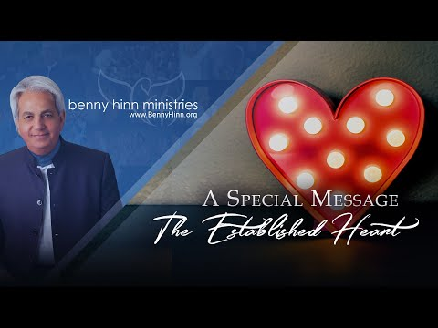 Pastor Benny Hinn's teaching on The Established Heart