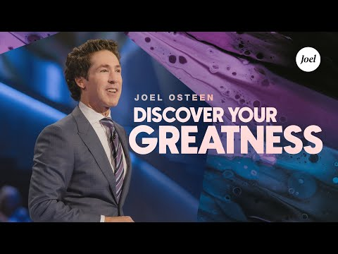 Discover Your Greatness  Joel Osteen