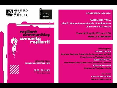 Biennale Architettura 2021 - Padiglione Italia - Conferenza Stampa 23.04.2021