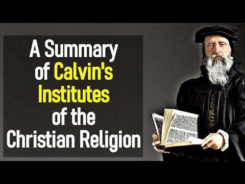 One Hundred Aphorisms of John Calvin (Institutes summary)