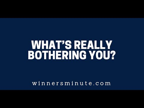 Whats Really Bothering You?  The Winner's Minute With Mac Hammond
