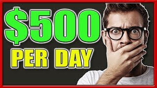 How To Make $500 Per Day With No Skills or Experience!