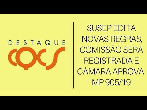 Imagem post: Susep edita novas regras, Comissão será registrada e Câmara aprova MP 905/19