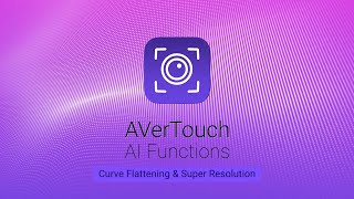 AVerTouch AI Functions – Curve Flattening & Super Resolution