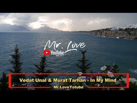 Vedat Unal & Murat Tarhan - In My Mind - UCKA_OnBKECVV3iBUPeP9s3w