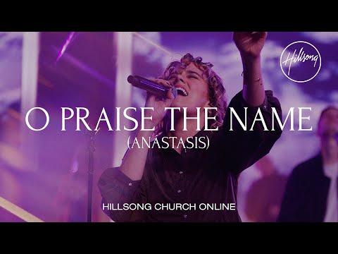 O Praise The Name (Anstasis) [Church Online) - Hillsong Worship