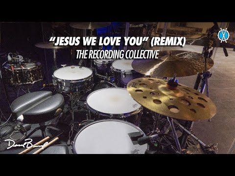 Jesus We Love You (Remix) Drum Cover // The Recording Collective // Daniel Bernard
