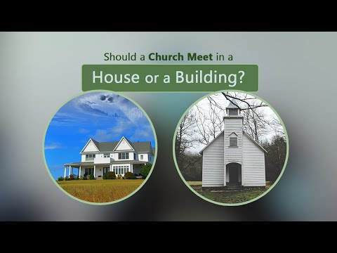 Should a Church Meet in a House or a Building? - Ask Pastor Tim