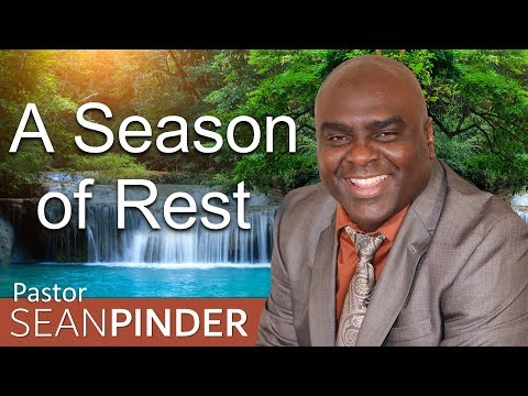 A SEASON OF REST - BIBLE PREACHING  PASTOR SEAN PINDER